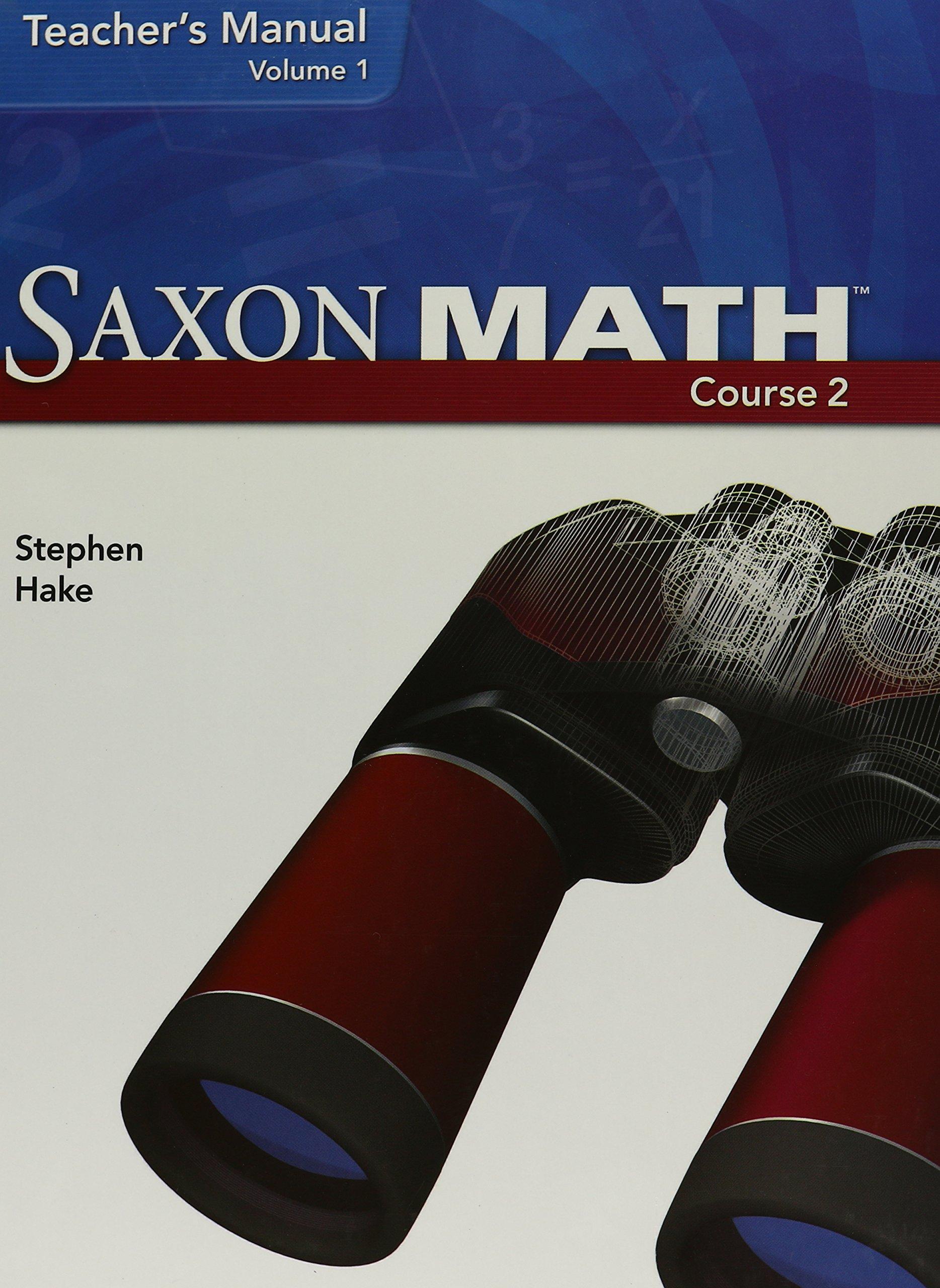 Saxon Math, Course 2, Teacher's Manual, Volume 1, 9781591418375,  1591418372, 2007: Stephen Hake: 9781591418375: Amazon.com: Books