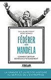 Fédérer comme Mandela: Comment obtenir adhésion et engagement