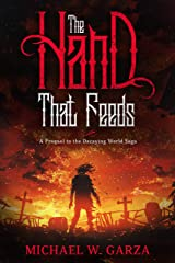 The Hand That Feeds: A Prequel to the Decaying World Saga Kindle Edition