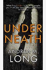 Underneath: A revenge psychological suspense Kindle Edition