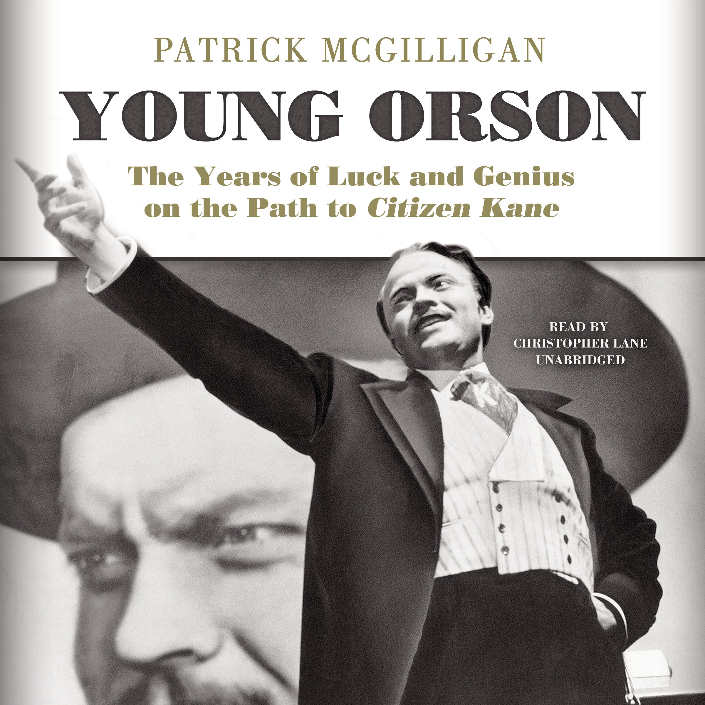 Young Orson: The Years of Luck and Genius on the Path to 'Citizen Kane'