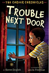 Trouble Next Door: The Carver Chronicles, Book Four Kindle Edition