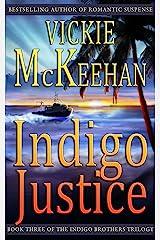 Indigo Justice (The Indigo Brothers Trilogy Book 3) Kindle Edition