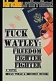 Tuck Watley: Freedom Fighter Fighter (The Tuck Watley Series Book 1)