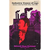 INDUSTRY COMES OF AGE: BUSINESS, LABOR, AND PUBLIC POLICY, 1860-1897