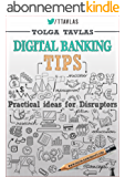 Digital Banking Tips: Practical Ideas for Disruptors! 2nd Edition (English Edition)