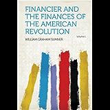 Financier and the Finances of the American Revolution