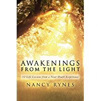 Awakenings from the Light: 12 Life Lessons from a Near Death Experience (English Edition)