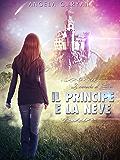 Il Principe e la Neve: Le Cronache di Edenir