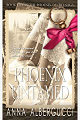 Phoenix Untamed: Book Five in The Phoenix Decree Saga Kindle Edition