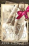 Phoenix Untamed: Book Five in The Phoenix Decree Saga