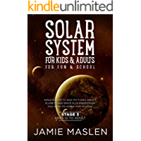 Solar System For Kids For Fun And School - Stage 3 ages 12 to Adult: Amazing facts and pictures about planets and space plus everything you need to know for school