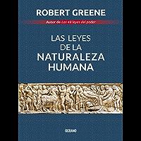 Las leyes de la naturaleza humana (Biblioteca Robert Greene)