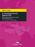 Il musulmano errante: Storia degli alauiti e dei misteri del Medio Oriente (Orizzonti geopolitici. Collana di distopie globali)