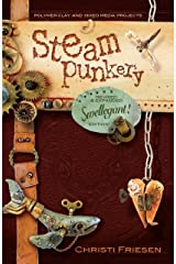 Steampunkery: Revised and Updated Swellegant! Edition Paperback
