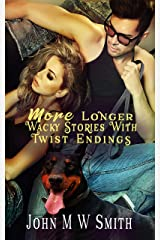 More Longer Wacky Stories With Twist Endings (The Wacky Stories With Twist Endings Series) Kindle Edition