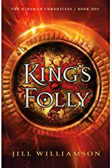 King's Folly (The Kinsman Chronicles Book #1) Kindle Edition