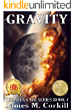 Gravity. The Alex Cave Series book 4. (Artificial gravity)
