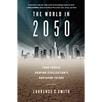 The World in 2050: Four Forces Shaping Civilization's Northern Future (English Edition)