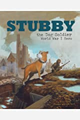 Stubby the Dog Soldier: World War I Hero (Animal Heroes) Kindle Edition