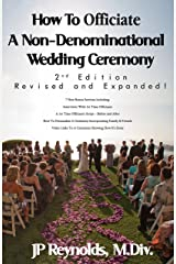 How To Officiate A Non-Denominational Wedding Ceremony: Revised and Expanded! Kindle Edition