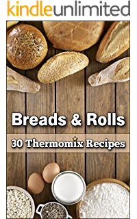 Amazon thermomix recipes breakfast lunch dinner dessert breads rolls 30 magnificent thermomix recipes fandeluxe Images