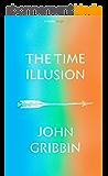 The Time Illusion (Kindle Single) (English Edition)