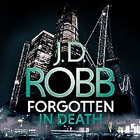 Forgotten in Death: An Eve Dallas Thriller: In Death, Book 53