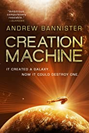 Creation Machine: A Novel of the Spin (Spin Trilogy Book 1)