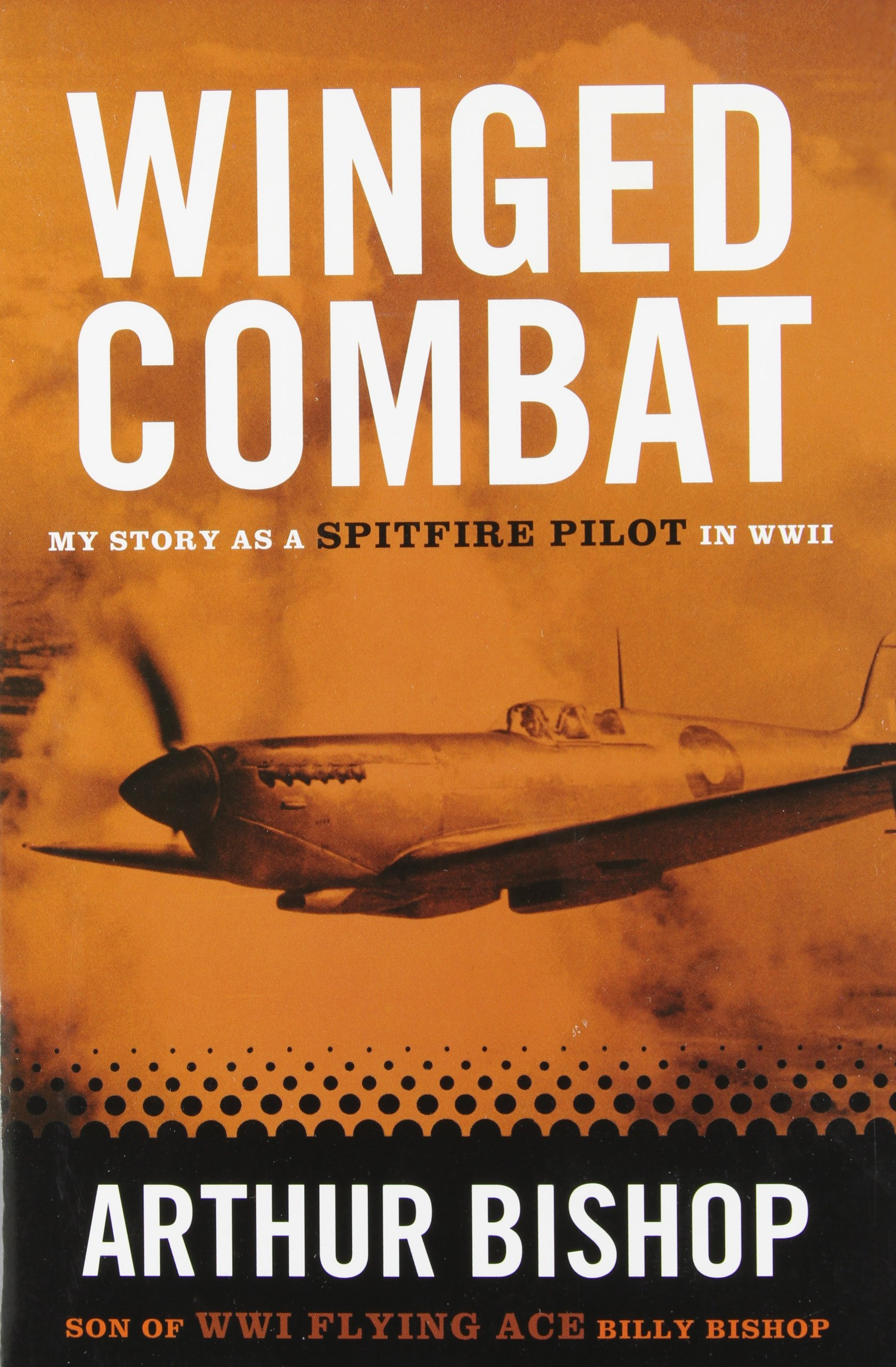 Read Online Winged Combat: My Story as a Spitfire Pilot in World War II pdf