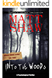 Into the Woods: A novel of suspense and terror