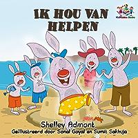 Ik hou van helpen - I Love to Help (dutch kids books, nederlandse kinderboeken, dutch childrens books, dutch books for children) (Dutch Bedtime Collection)