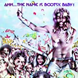 Ahh: Name Is Bootsy Baby