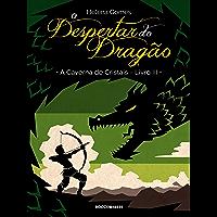 O Despertar do Dragão (A Caverna de Cristais Livro 3)