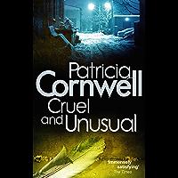 Cruel And Unusual (Scarpetta 4)