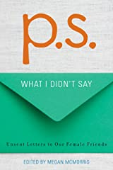 P.S.: What I Didn't Say Kindle Edition