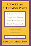 Cancer As a Turning Point: A Handbook for People