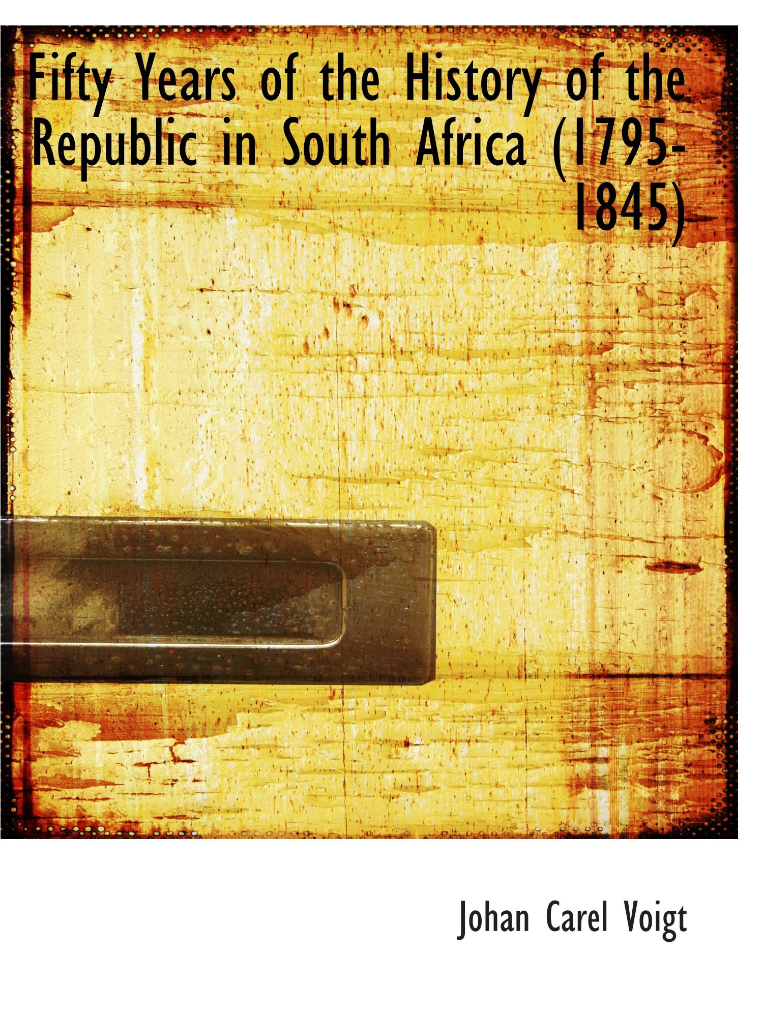 Download Fifty Years of the History of the Republic in South Africa (1795-1845) PDF