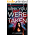 Why You Were Taken: A Futuristic Dystopian Thriller with a High-Tech Twist (When Tomorrow Calls Book 2)