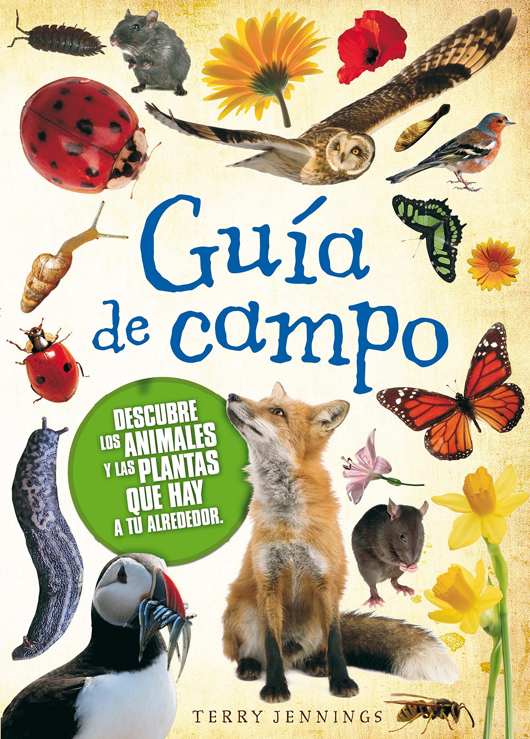Guía de campo (Enciclopedias) Tapa blanda – 16 may 2013 Terry Jennings Irene Garrido Mayas SM 8467559934