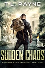 Sudden Chaos: A Post Apocalyptic EMP Survival Short Story Kindle Edition