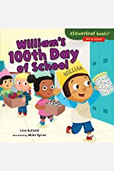 William's 100th Day of School (Cloverleaf Books ™ — Off to School) Kindle Edition
