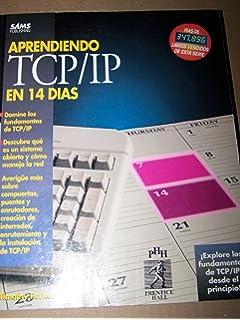 Aprendiendo TCP/IP En 14 Dias (Spanish Edition)