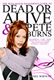 The Mad, Bad & Dangerous Guide To Dead Or Alive & Pete Burns (English Edition)