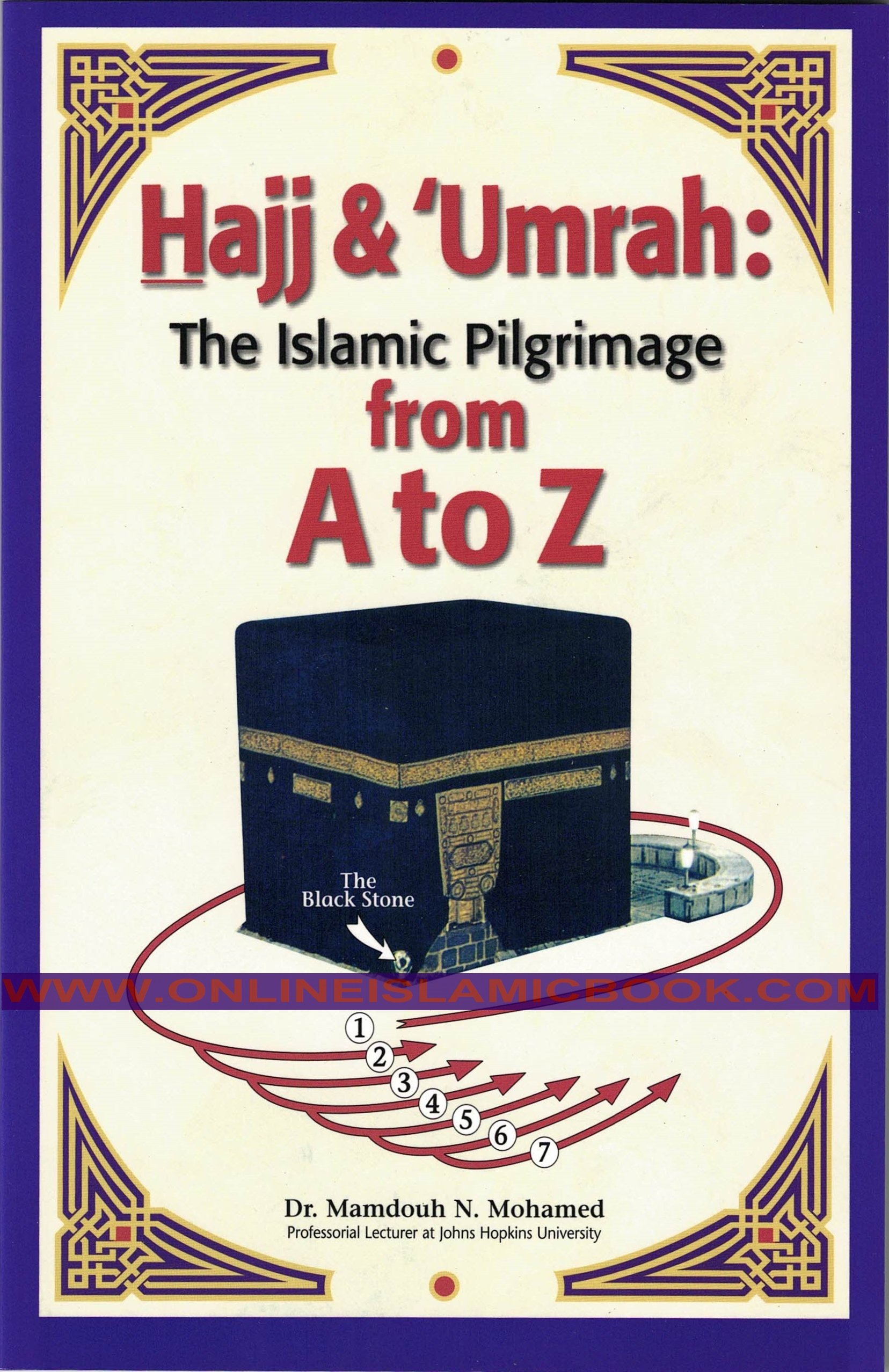 Hajj & Umrah: The Islamic Pilgrimage from A to Z: Mamdouh N