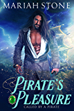 Pirate's Pleasure: A Pirate Time Travel Romance (Called by a Pirate Book 2)