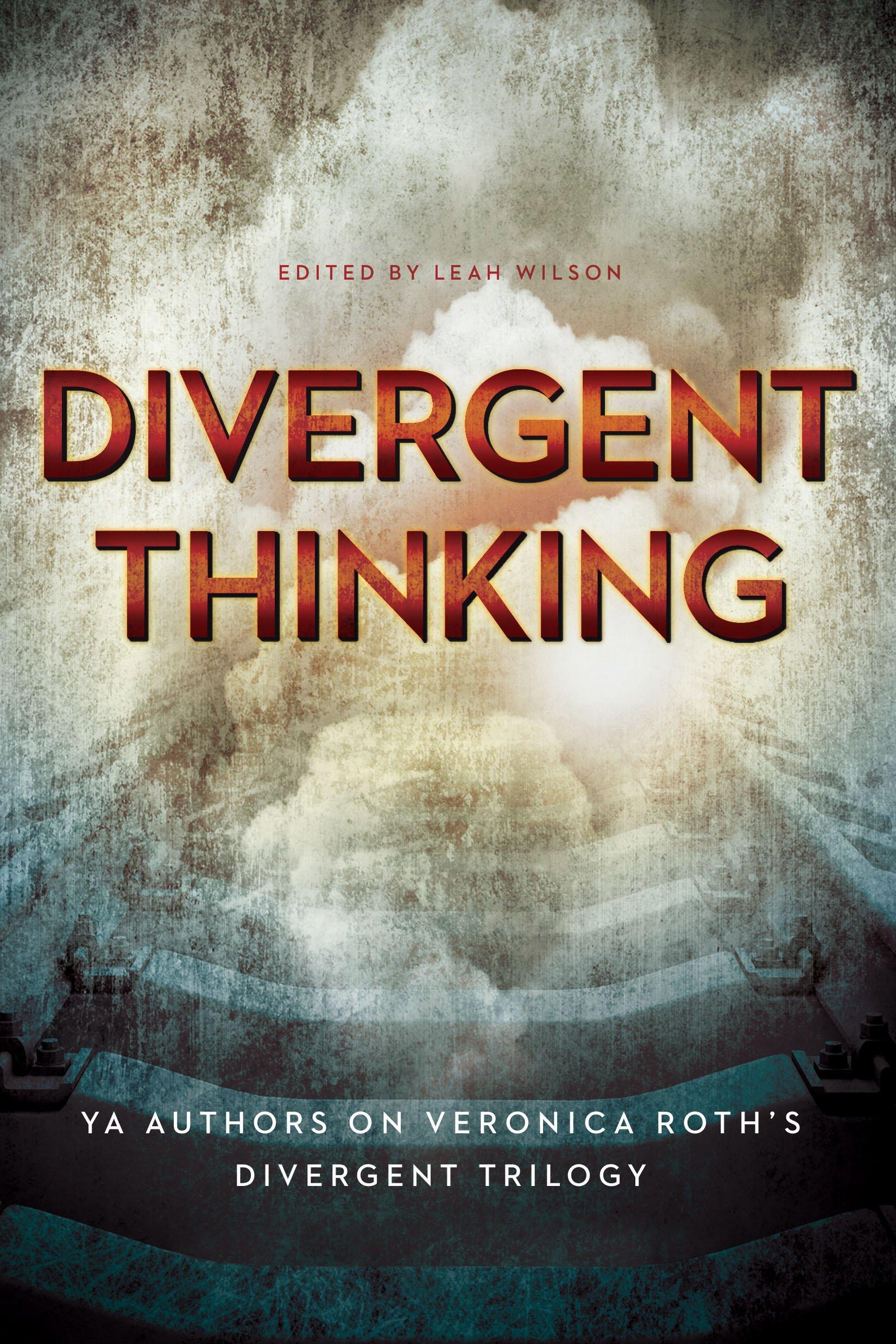 Download Divergent Thinking: YA Authors on Veronica Roth's Divergent Trilogy pdf epub