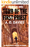 Tomb of the First Priest: A Lost Origins Novel