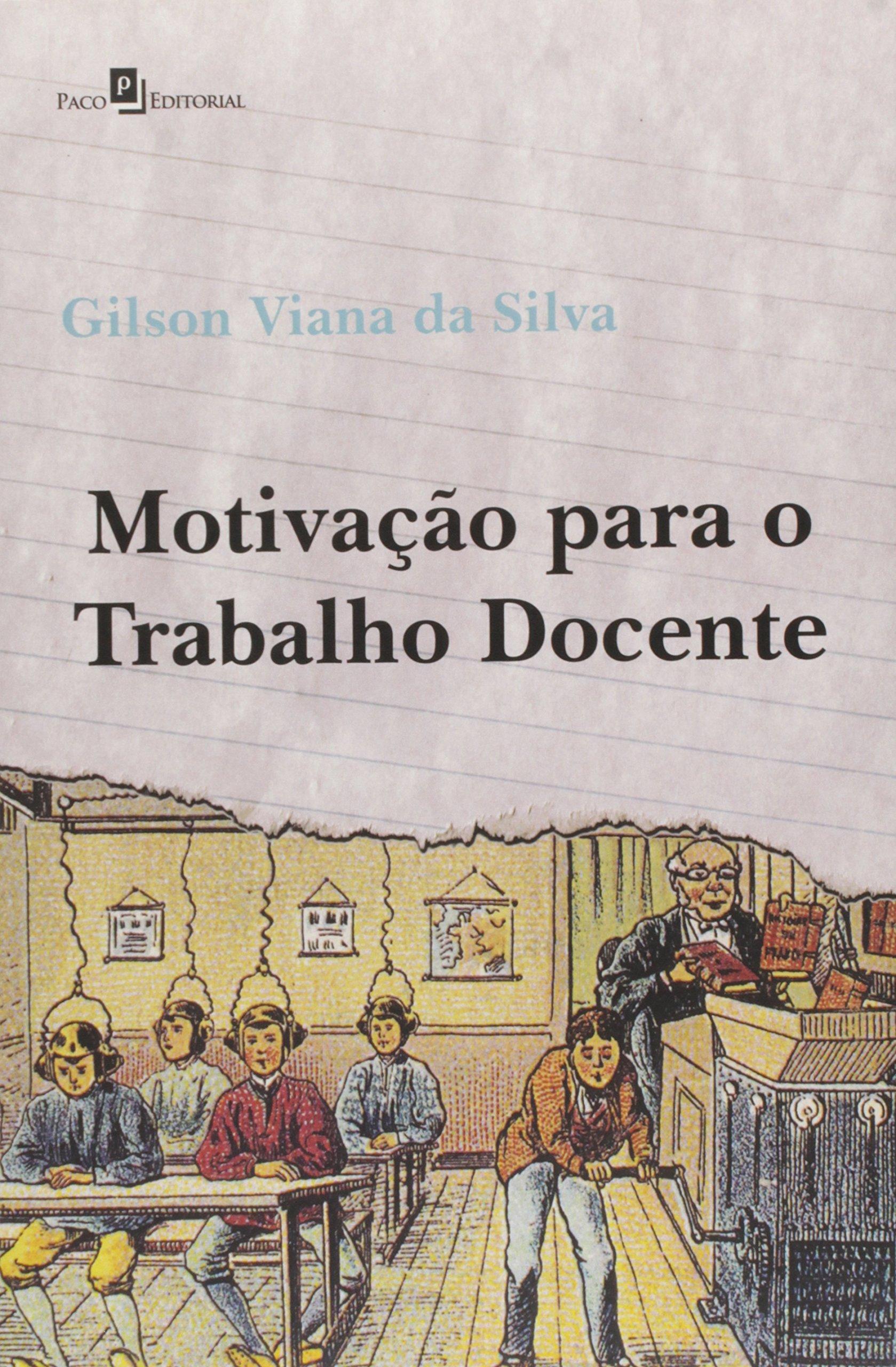 Motivacao Para O Trabalho Docente Gilson Viana Da Silva