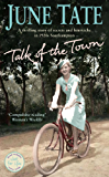 Talk of the Town: A thrilling 1920s saga of secrets and heartache